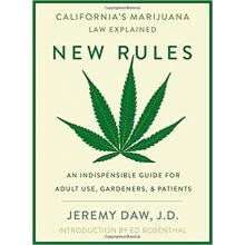 New Rules: California's Marijuana Laws Explained 1st Edition